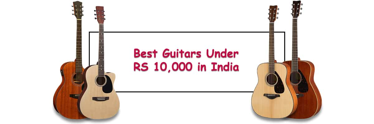 Best Guitars under 10000 Rs in India