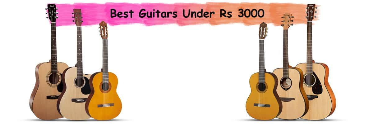 Best Guitars under Rs 3000 in India